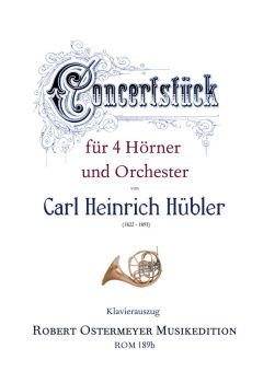 H�bler, Carl Heinrich - Concert piece for 4 Horns and Orchestra
