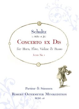 Schultz - Concerto ex Dis for Horn, Flute, Violin and Basso (Lund 1)