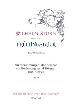 Sturm, Wilhelm - Frühlingsblick op.5 for four-part male choir , 4 Horns and Piano