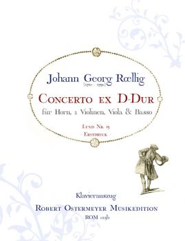 Roellig, Johann Georg - Concerto ex D for Horn (Lund 15)