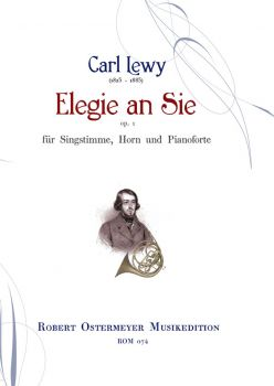 "Lewy, Carl - ""Elegie  an Sie"" op.1 for Horn, Voice, Piano"