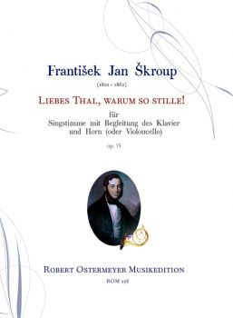Skroup, Frantisek - Liebes Thal, warum so stille! op.15 for Voice, Horn (or Cello) and Piano