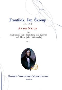 Skroup, Frantisek - An die Natur op.12 for Voice, Horn (or Cello) and Piano