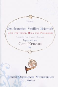 Ernesti, Carl - Des deutschen Schiffers Heimweh for Tenor, Horn and Piano