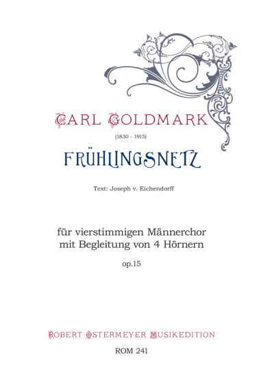 Goldmark, Carl - Frühlingsnetz op.15 for four-part male choir , 4 Horns and Piano