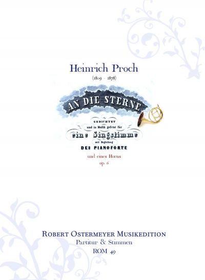 """Proch, Heinrich - An die Sterne"" (To the Stars) op.6  one vocal part, horn and piano"